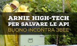 Arnie High-Tech per salvare le api: BUONO incontra 3Bee